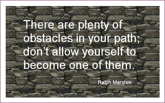 Don't be an obstacle